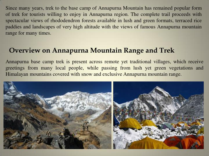 Since many years, trek to the base camp of Annapurna Mountain has remained popular form