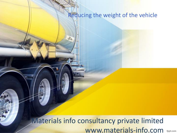 reducing the weight of the vehicle n.