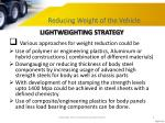 reducing weight of the vehicle2