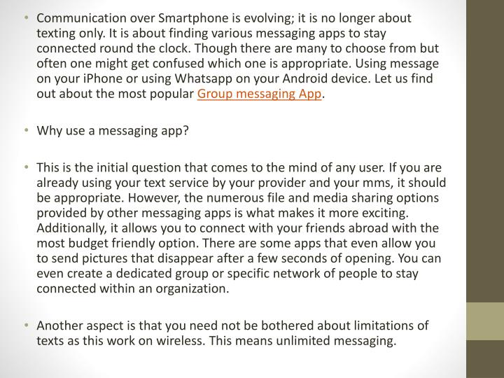 Communication over Smartphone is evolving; it is no longer about texting only. It is about finding v...
