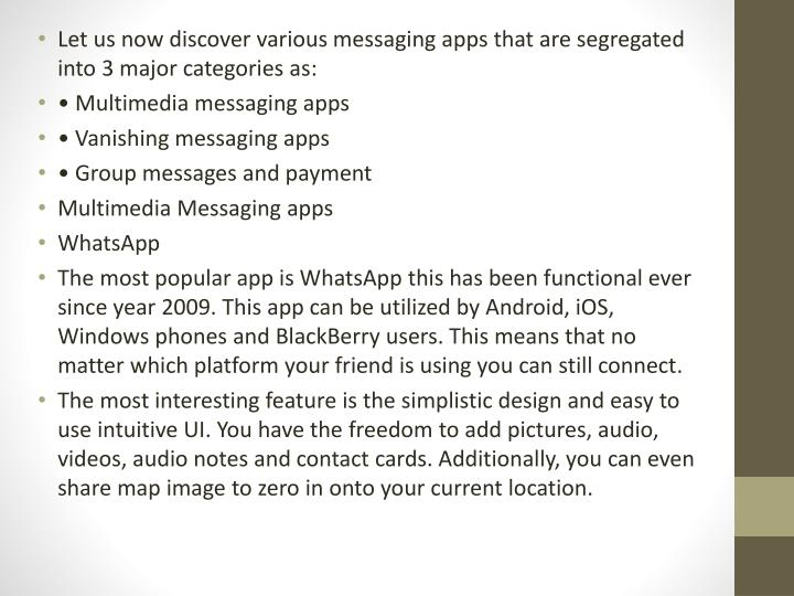 Let us now discover various messaging apps that are segregated into 3 major categories as
