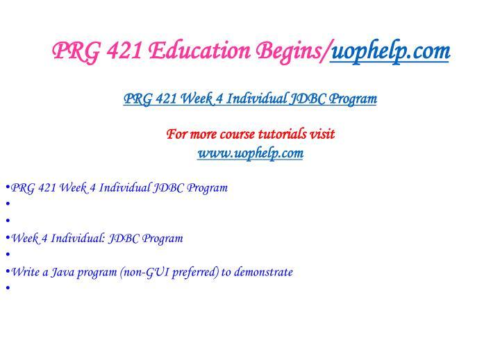 PRG 421 Education Begins/