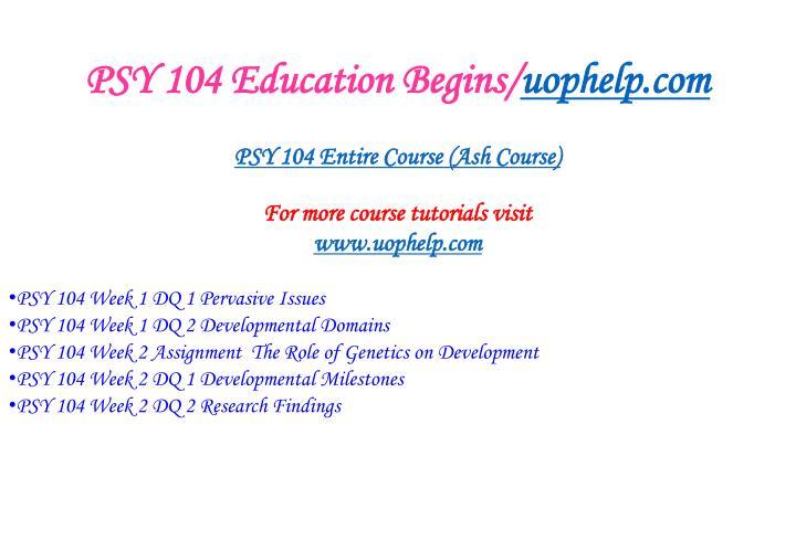 Psy 104 education begins uophelp com1