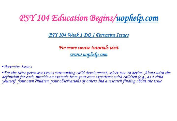 Psy 104 education begins uophelp com2