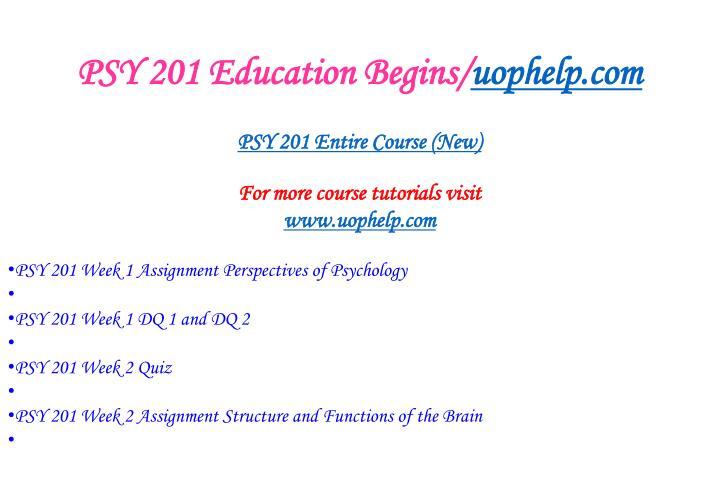 Psy 201 education begins uophelp com1