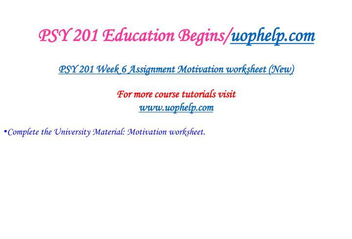 PSY 201 Education Begins/