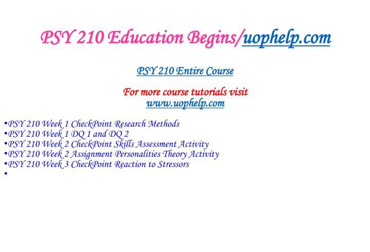 Psy 210 education begins uophelp com1