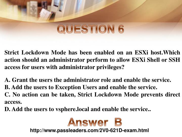 Strict Lockdown Mode has been enabled on an ESXi host.Which action should an administrator perform to allow ESXi Shell or SSH access for users with administrator privileges?