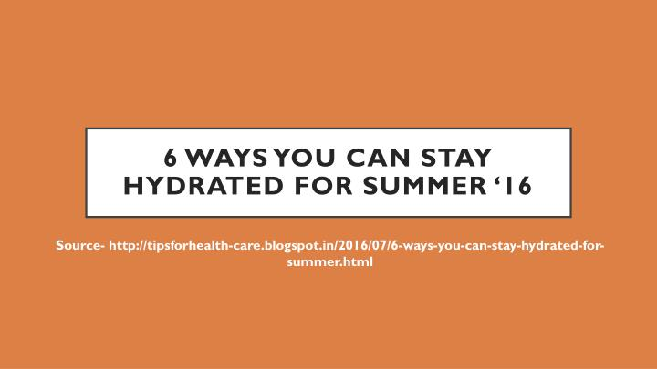 6 ways you can stay hydrated for summer 16