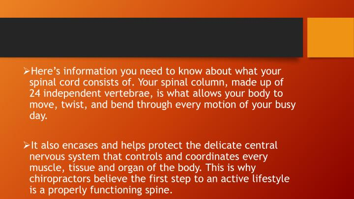 Here's information you need to know about what your spinal cord consists of. Your spinal column, m...