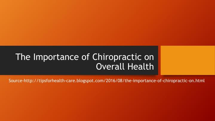 The importance of chiropractic on overall health