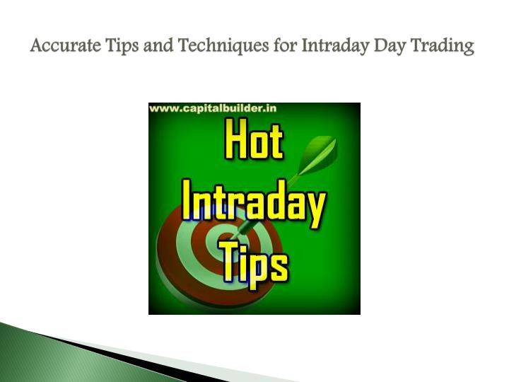 Accurate tips and techniques for intraday day trading