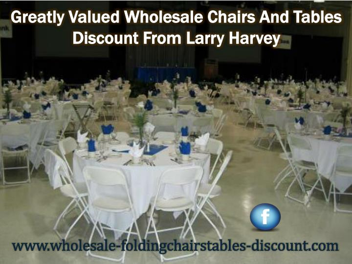 Greatly Valued Wholesale Chairs And Tables Discount