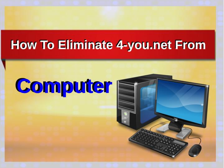 How To Eliminate 4-you.net From
