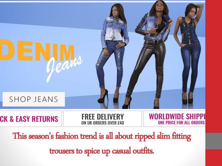 This season s fashion trend is all about ripped slim fitting trousers to spice up casual outfits