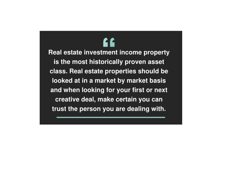 Real estate investment income property