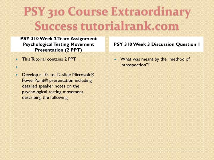PSY 310 Week 2 Team Assignment Psychological Testing Movement Presentation (2 PPT)