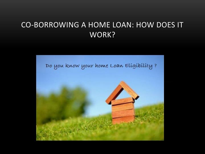 Co borrowing a home loan how does it work