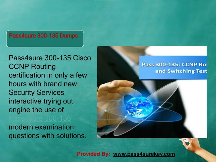 Pass4sure 300-135 Cisco CCNP Routing certification in only a few hours with brand new Security Services interactive trying out engine the use of