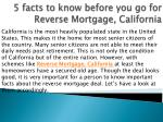 5 facts to know before you go for reverse mortgage california1
