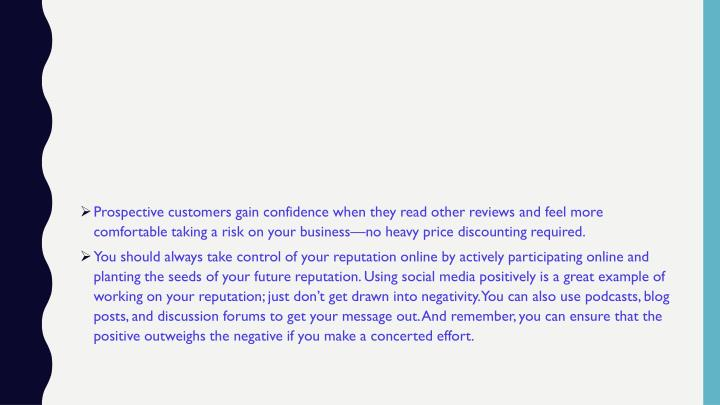Prospective customers gain confidence when they read other reviews and feel more comfortable taking a risk on your business—no heavy price discounting required.