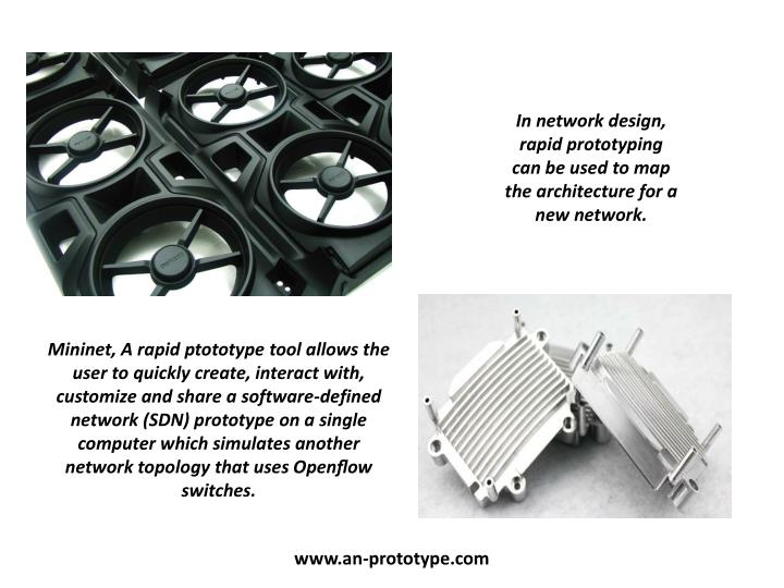 In network design, rapid prototyping can be used to map the architecture for a new network.