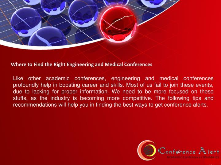 Where to Find the Right Engineering and Medical Conferences