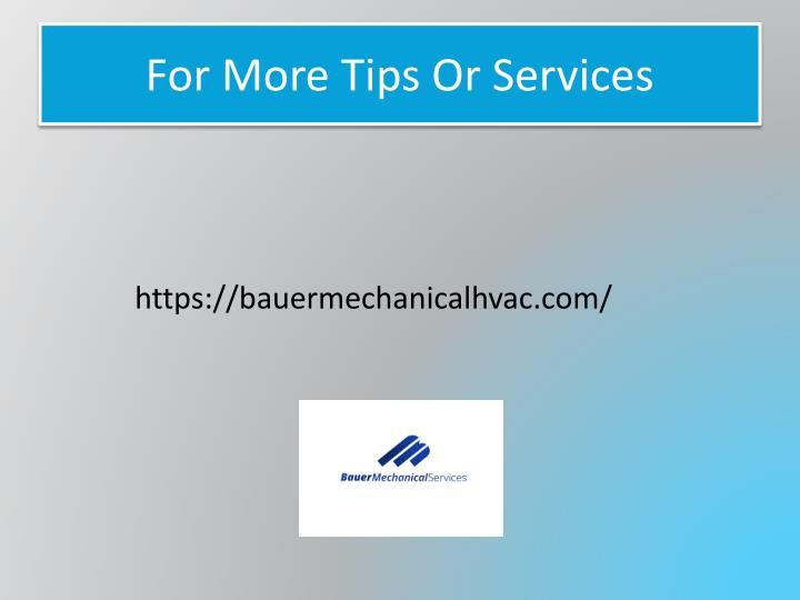 For More Tips Or Services