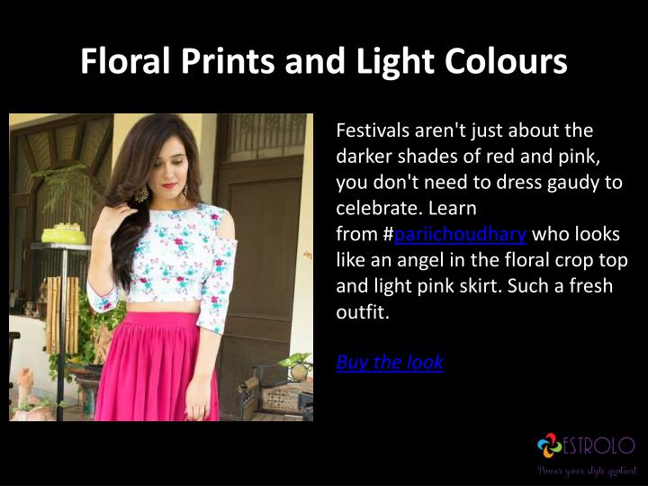 Floral prints and light colours