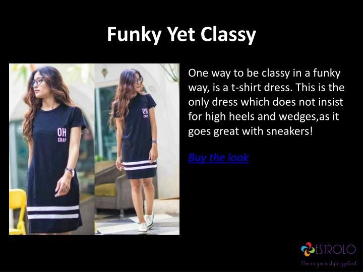 Funky yet classy