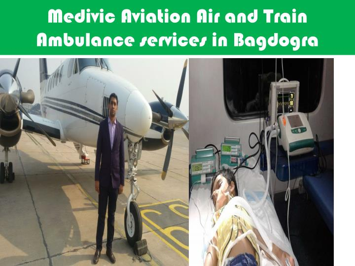 Medivic aviation air and train ambulance services in bagdogra1