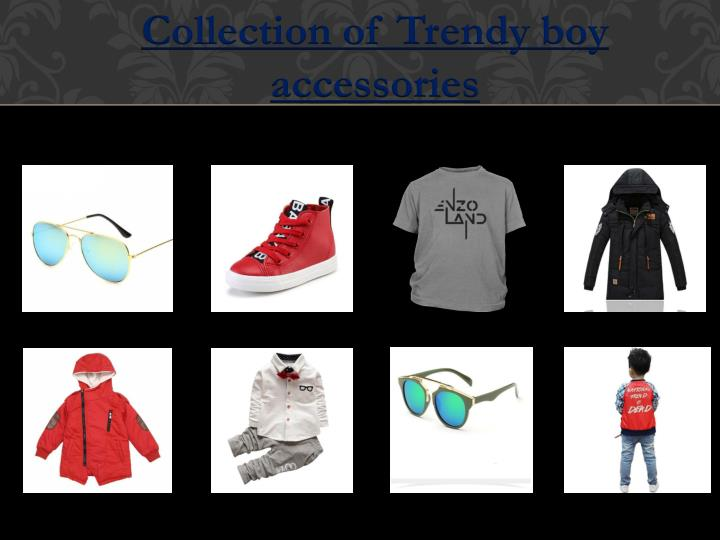 Collection of Trendy boy accessories