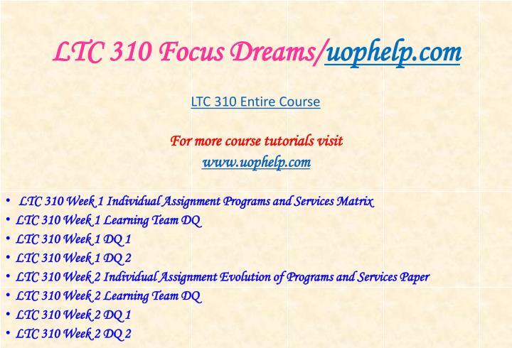 Ltc 310 focus dreams uophelp com1