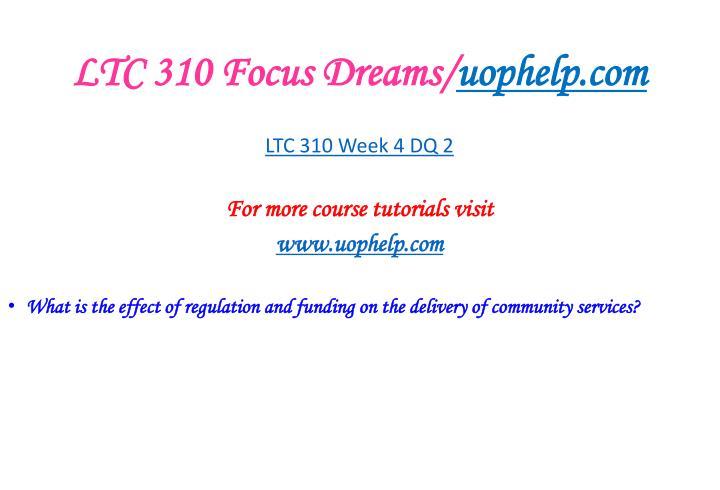 LTC 310 Focus Dreams/