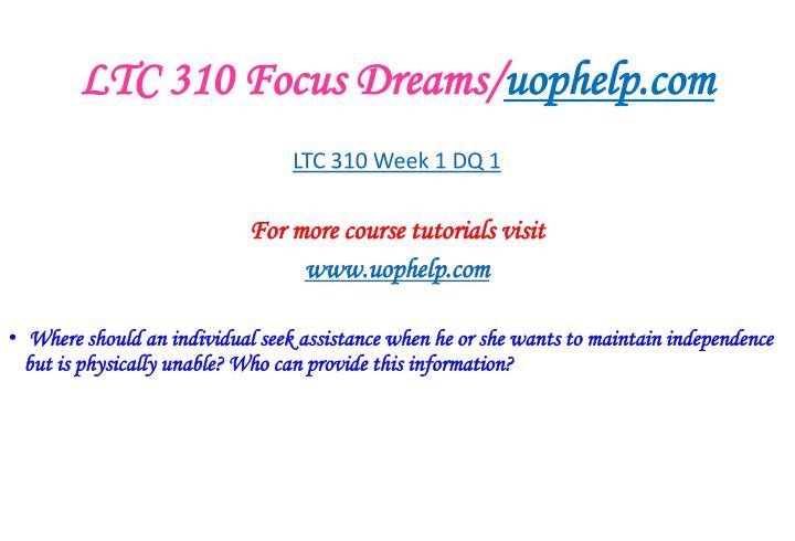Ltc 310 focus dreams uophelp com2