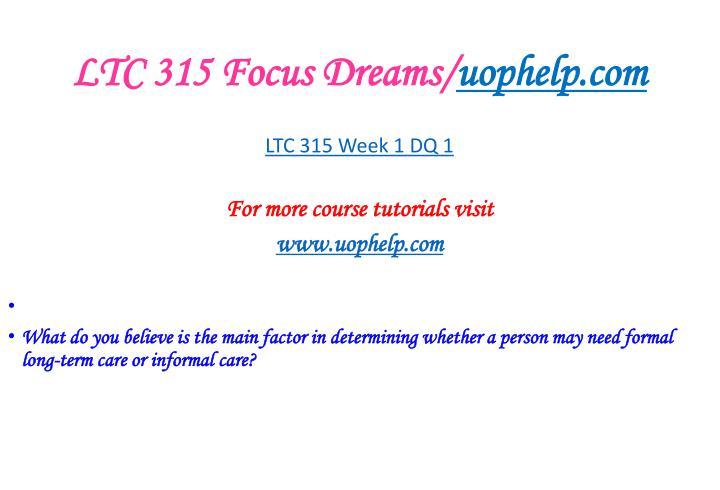 Ltc 315 focus dreams uophelp com2