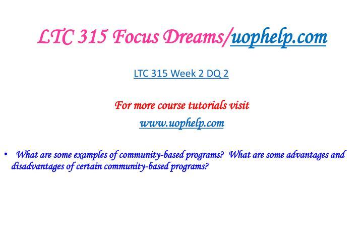 LTC 315 Focus Dreams/
