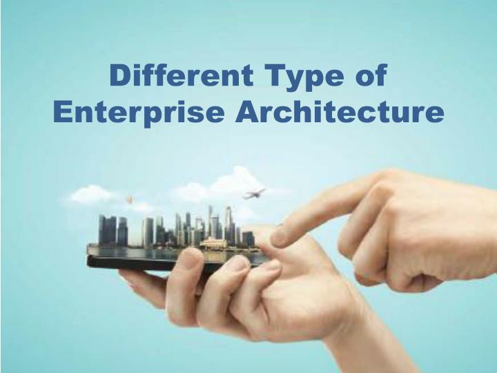 different type of enterprise architecture
