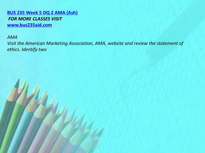 BUS 235 Week 5 DQ 2 AMA (Ash)
