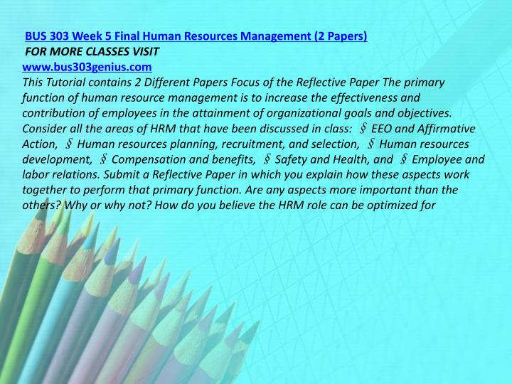BUS 303 Week 5 Final Human Resources Management (2 Papers)