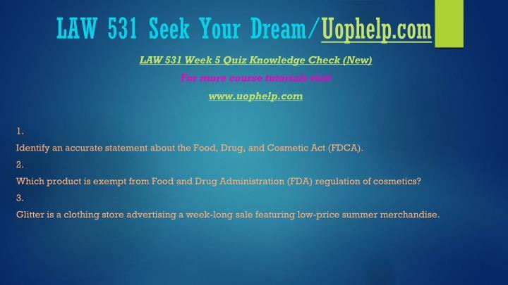 LAW 531 Seek Your Dream/