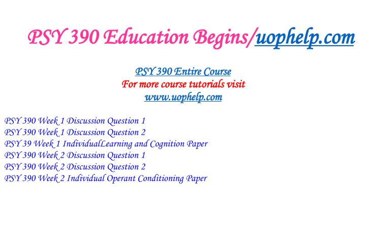 Psy 390 education begins uophelp com1