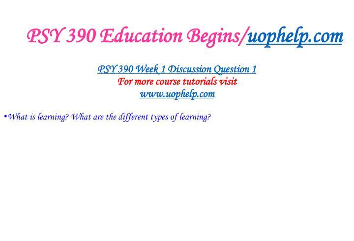 Psy 390 education begins uophelp com2