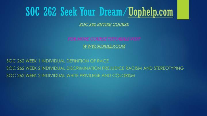 Soc 262 seek your dream uophelp com1