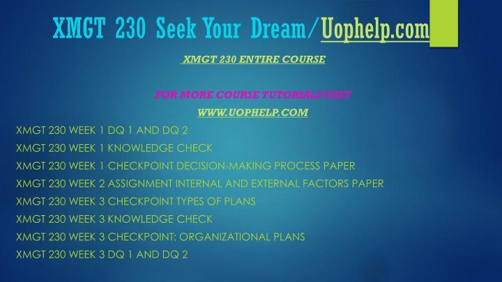 Xmgt 230 seek your dream uophelp com1