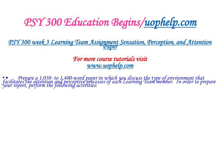 PSY 300 Education Begins/