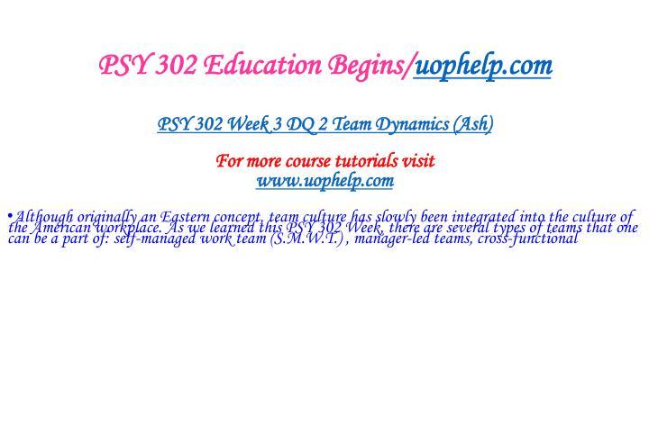PSY 302 Education Begins/
