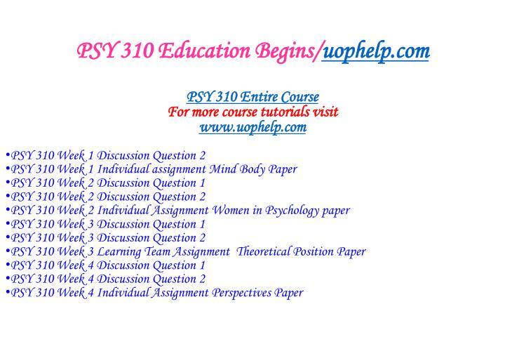 Psy 310 education begins uophelp com1