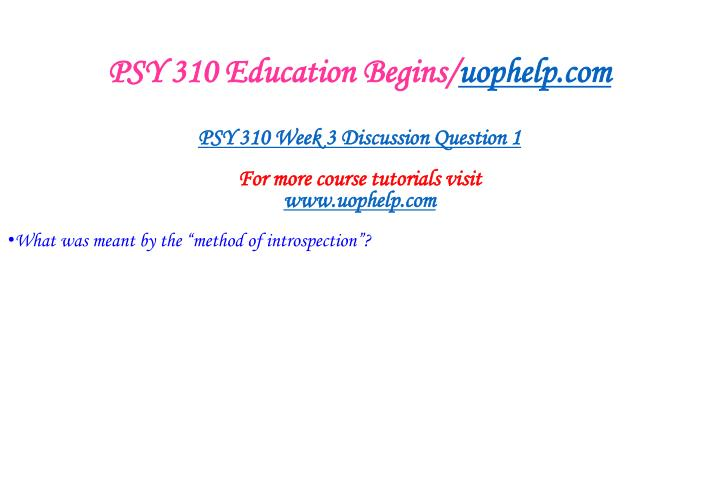 PSY 310 Education Begins/