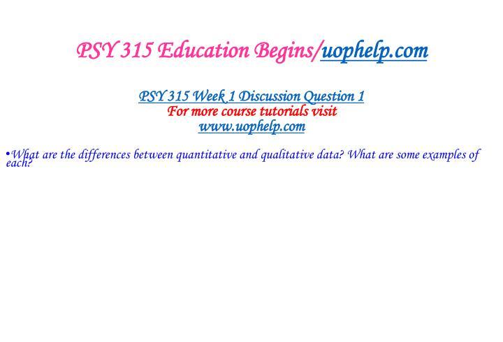Psy 315 education begins uophelp com1